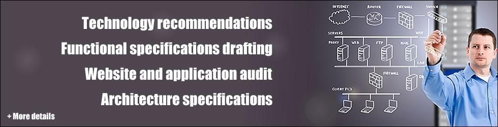 Technology recommendations, functional specifications drafting, website and application audit, architecture specifications